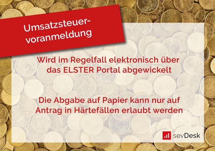 die Umsatzsteuervoranmeldung wird elektronisch über das ELSTER Portal abgewickelt