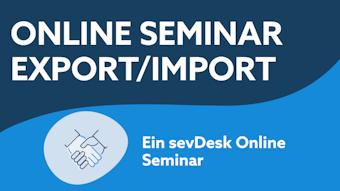 Online Seminar - Export/Import