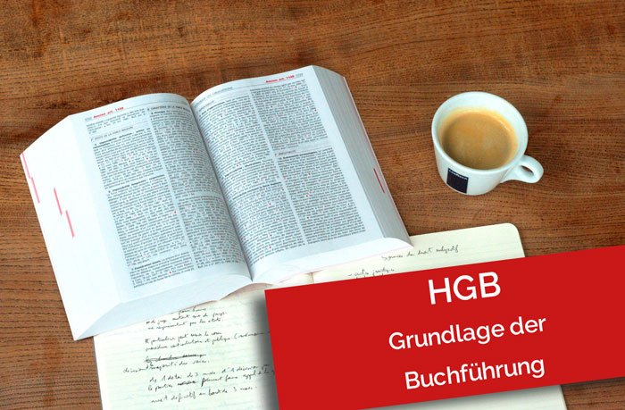 Handelsgesetzbuch HGB - die Grundlagen der Buchführungsregeln